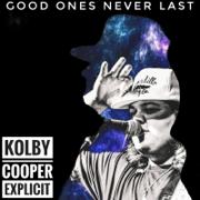 Good Ones Never Last - Kolby Cooper - Kolby Cooper