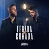 Ferida Curada - Zé Neto & Cristiano