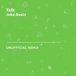 Talk (Khalid) [Joka Beatz Unofficial Remix] - Single