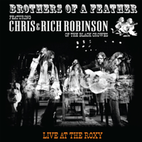 Chris Robinson & Rich Robinson - Brothers of a Feather: Live at the Roxy artwork