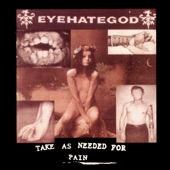 Take As Needed for Pain (Remastered Re-issue + Bonus Tracks)