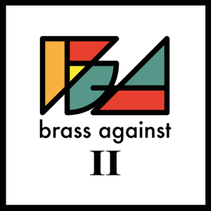Brass Against - Brass Against II