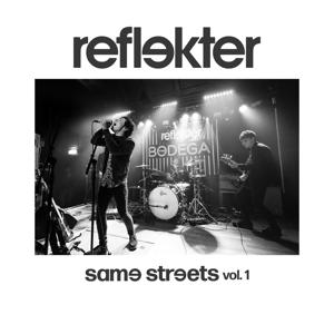 REFLEKTER - Same Streets, Vol. 1 - EP
