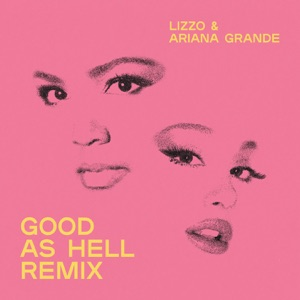 Lizzo - Good as Hell feat. Ariana Grande [Remix]