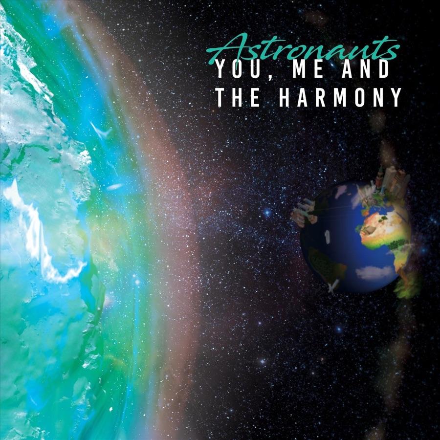 You Me and the Harmony - Astronauts - Single