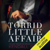 Kendall Ryan - Torrid Little Affair: Forbidden Desires Series, Book 3 (Unabridged)  artwork