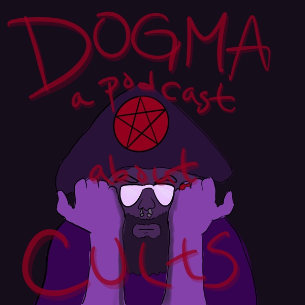 Dogma: a Podcast about Cults