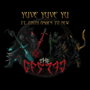 Yuve Yuve Yu (feat. From Ashes to New) - The Hu - The Hu