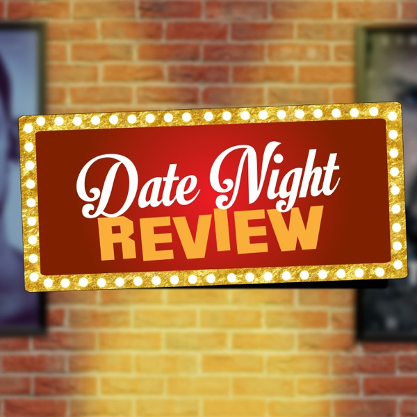 Date Night Review Podcast