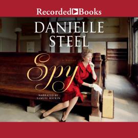 Spy: A Novel - Danielle Steel MP3 Download