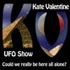 The Kate Valentine UFO Show