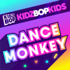 Dance Monkey - KIDZ BOP Kids