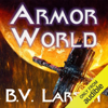 B. V. Larson - Armor World: Undying Mercenaries, Book 11 (Unabridged)  artwork