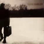 Tarbox Ramblers - Were You There?