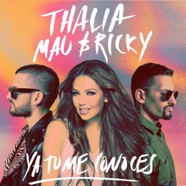 Thalía & Mau y Ricky – Ya Tú Me Conoces – Single [iTunes Plus M4A]
