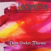 Deep Pocket Thieves - Locomotive