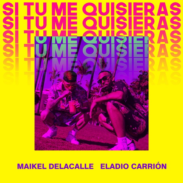 Si Tú Me Quisieras - Single