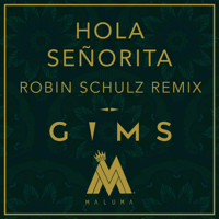Hola Señorita (Robin Schulz Remix)-Maître Gims, Maluma & Robin Schulz