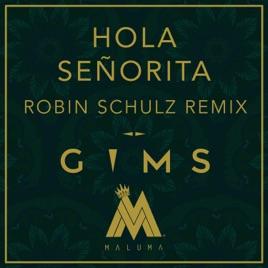 Hola Señorita Robin Schulz Remix Single By Maître Gims Maluma Robin Schulz