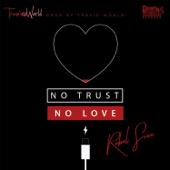 No Trust No Love - Rebel Sixx & Travis World