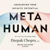 Deepak Chopra - Metahuman: Unleashing Your Infinite Potential (Unabridged)  artwork