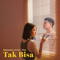Download Rahmania Astrini & Nino - Tak Bisa - Single Gratis, download lagu terbaru