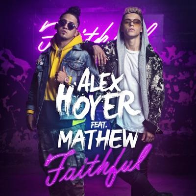 Faithful (feat. Mathew) - Single - Alex Hoyer