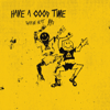 Charlie Heat & Syd - Have a Good Time artwork