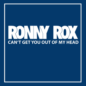 Ronny Rox - Can't Get You Out of My Head