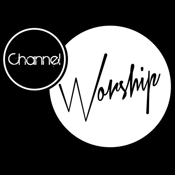Channel Worship
