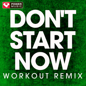 Power Music Workout - Don't Start Now (Extended Workout Remix)