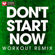 Don't Start Now (Workout Remix) - Power Music Workout