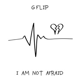G Flip – I Am Not Afraid – Single [iTunes Plus AAC M4A]