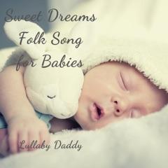 Sweet Dreams Folk Song for Babies