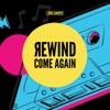 Rewind Come Again Single