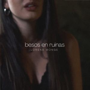 Lorena Monge - Besos en ruinas