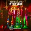 I Don t Belong In This Club MOTi Remix Single