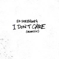 I Don't Care (Acoustic) - Single - Ed Sheeran