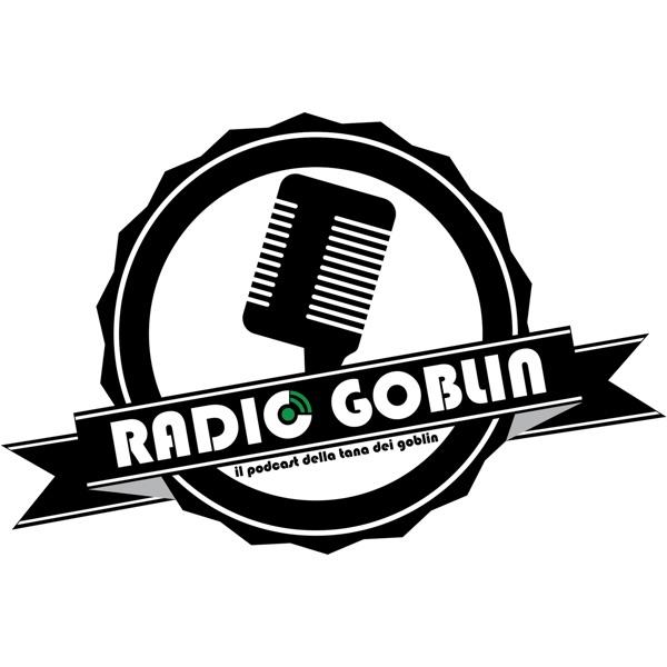 Radio Goblin: il Podcast de La Tana dei Goblin