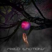Mixed Emotions - Toxic (feat. Enrico Gagarin)