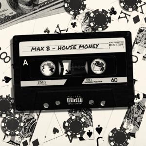 Max B - House Money