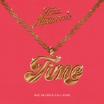 Free Nationals, Mac Miller & Kali Uchis - Time