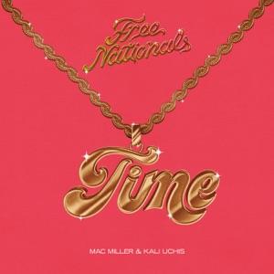 Free Nationals, Mac Miller & Kali Uchis - Time