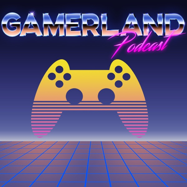 Gamerland Podcast