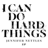 Jennifer Nettles - I Can Do Hard Things EP  artwork