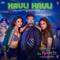 Hauli Hauli <br />    De De Pyaar De   Garry Sandhu, Neha Kakkar, Mellow D & Tanishk Bagchi