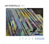 Jim Robitaille Trio - Here, There and Everywhere