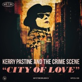 Kerry Pastine and the Crime Scene - Tears of Heartache