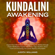 Judith Williams - Kundalini Awakening: Expand Your Mind Power and Enhance Psychic Abilities Through Chakra Meditation, Psychic Awareness, Yoga, Intuition, Astral Travel and Disclosing the Cosmic Mystery of Kundalini (Unabridged)