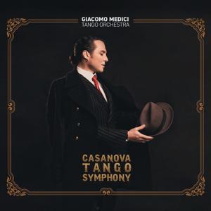 Giacomo Medici Tango Orchestra - Casanova Tango Symphony
